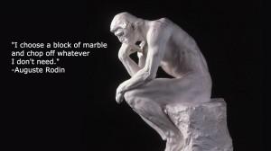 """""""Bir blok merker seçer ve ihtiyacım olmayan yerleri yontarım"""" Auguste Rodin"""